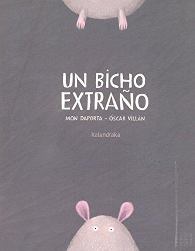 Un bicho extraño (libros para soñar) por Mon Daporta