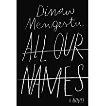 [(All Our Names)] [ By (author) Dinaw Mengestu ] [June, 2014]
