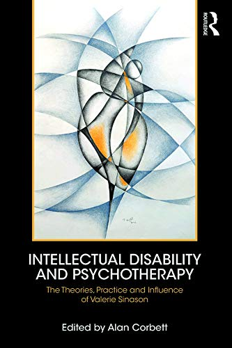 Intellectual Disability and Psychotherapy: The Theories Practice and Influence of Valerie Sinason