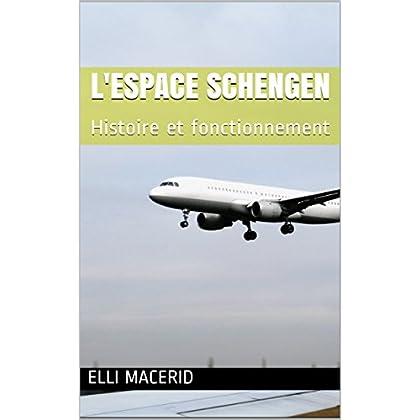 L'espace Schengen: Histoire et fonctionnement