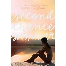 [(Second Chance Summer )] [Author: Morgan Matson] [May-2012]