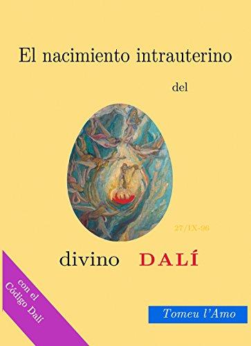 El nacimiento intrauterino del divino Dalí (El nacimiento intrauterino de Salvador Dalí nº 1)