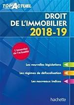 Top'Actuel Droit De L'Immobilier 2018-2019 de Sophie Bettini