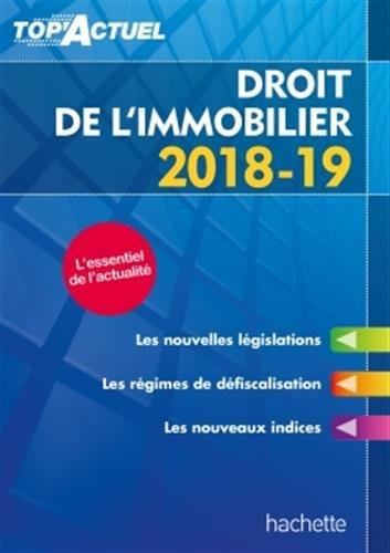 Top'Actuel Droit De L'Immobilier 2018-2019 par Sophie Bettini