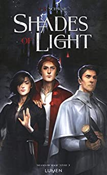 Shades of magic, tome 3 : Shades of light par Schwab