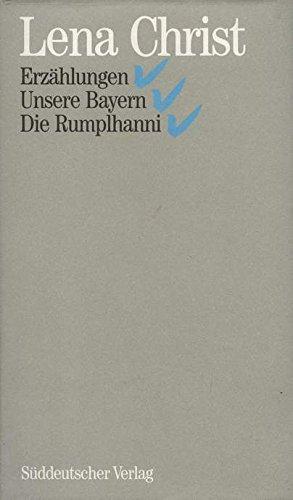 Sämtliche Werke / Unsere Bayern anno 14/15. Die Rumplhanni