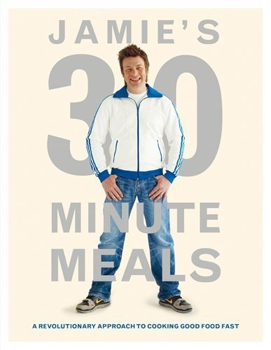 Jamie's 30-Minute Meals: A Revolutionary Approach to Cooking Good Food Fast by Jamie Oliver (2010-09-30)