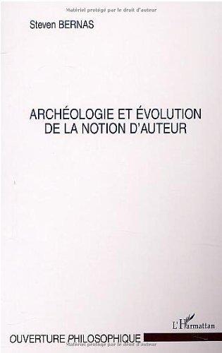 Archéologie et evolution de la notion d'auteur par Steven Bernas