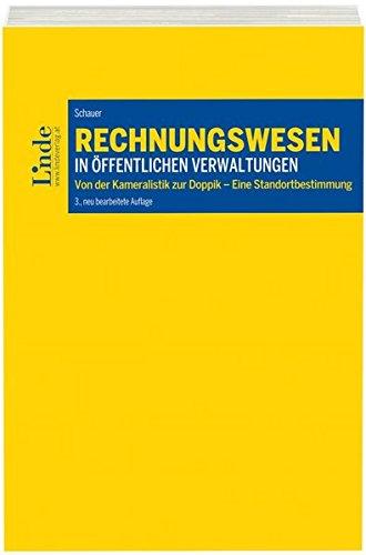 Rechnungswesen Lehrbuch (Rechnungswesen in öffentlichen Verwaltungen: Von der Kameralistik zur Doppik - Einführung und Standortbestimmung (Linde Lehrbuch))