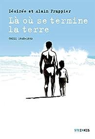 Là où se termine la terre par Alain Frappier