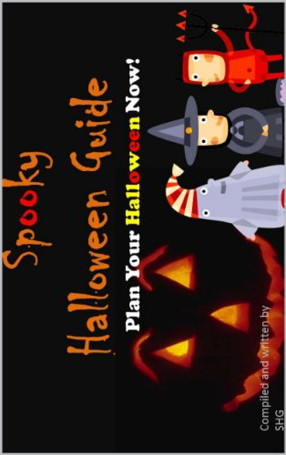 Spooky Halloween Guide: 10 Must Know Things Towards Your Best Halloween Ever! (English Edition) (Spooky Halloween Dekoration)