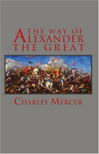The Way of Alexander the Great (Adventures in History) by Charles Merce (2005-08-26)