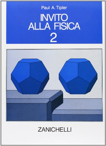 Invito alla fisica. Per il Liceo scientifico: 2
