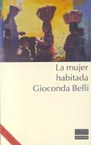 LA Mujer Habitada: Written by Gioconda Belli, 2000 Edition, Publisher: Salamandra Publicacions Y Edicions [Paperback]