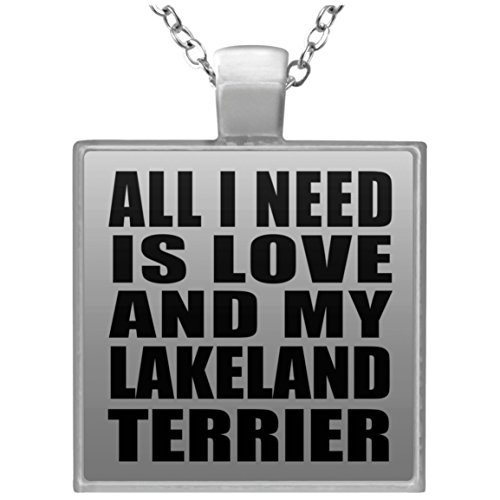 All I Need Is Love And My Lakeland Terrier - Square Necklace Halskette Quadrat Versilberter Anhänger - Geschenk zum Geburtstag Jahrestag Muttertag Vatertag Ostern