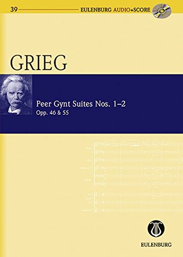 Peer Gynt Suiten Nr. 1 und 2: op. 46 / op. 55. Orchester. Studienpartitur + CD.: Op. 46 and 55 (Eulenburg Audio+Score, Band 39) 46 Audio