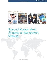 Beyond Korean style: Shaping a new growth formula by McKinsey Global Institute (2013-04-12)