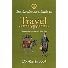 [(The Gentleman's Guide to Travel)] [ By (author) Vic Darkwood ] [April, 2014]