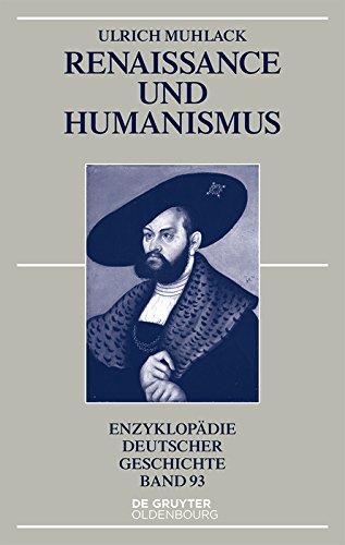 Renaissance und Humanismus (Enzyklopädie deutscher Geschichte 93)