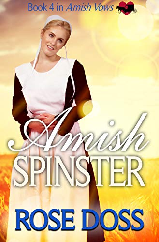 Amish Spinster: Amish Romance (An Amish Vows Romance, Book 4) (English Edition) - Amish Vier