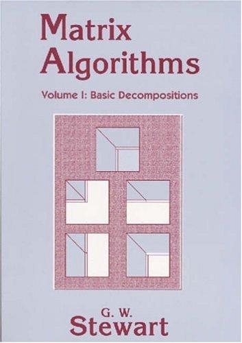 Matrix Algorithms: Basic Decompositions v. 1 by G. W. Stewart (1998-08-01)
