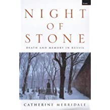 Night of Stone: Death and Memory in Russia by Catherine Merridale (2000-05-04)
