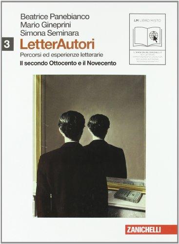 Letterautori. Percorsi ed esperienze letterarie. Per le Scuole superiori. Con espansione online: 3
