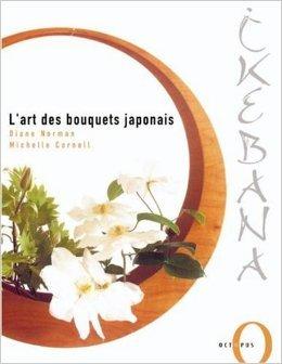 Ikebana : L'art des bouquets japonais de Diane Norman,Michelle Cornell ( 29 avril 2003 )