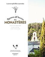 Recettes et secrets des Monastères de Gilles Laurendon