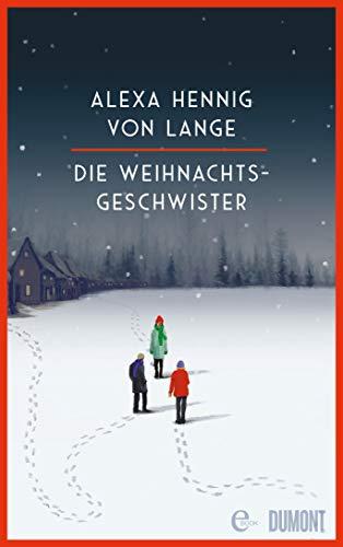 Die Weihnachtsgeschwister: Roman