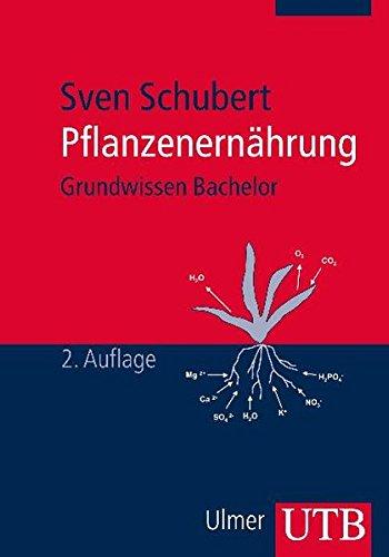 Pflanzenernährung (Grundwissen Bachelor, Band 2802)