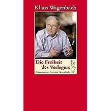 Die Freiheit des Verlegers - Erinnerungen, Festreden, Seitenhiebe (Sachbuch)