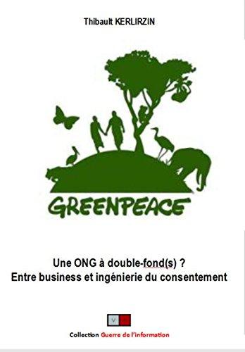 Greenpeace : Une ONG à double-fond(s) ?