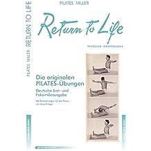 Return to Life through Contrology (Reprint): Neues Leben durch Contrology. Deutsche Erstausgabe und Facsimile der amerikanischen Ausgabe von 1945
