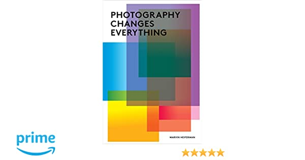 Photography changes everything amazon marvin heiferman photography changes everything amazon marvin heiferman fremdsprachige bcher fandeluxe Image collections