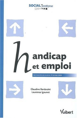 Handicap et emploi : Les finalités de la loi du 11 février 2005