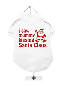 "''Christmas: I Saw Mummy...'' UrbanPup Dog T-Shirt (White / Red) (Large - Body Length: 14"" / 35cm) by UrbanPup"