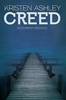 Creed (The Unfinished Heroes Series Book 2) by [Ashley, Kristen]