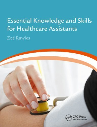 Essential Knowledge and Skills for Healthcare Assistants by Rawles, Zo? (2014) Paperback