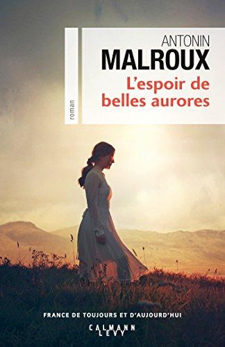 L'Espoir de belles aurores (Cal-Lévy-France de toujours et d'aujourd'hui) par [Malroux, Antonin]
