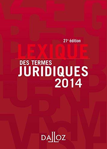 Lexique des termes juridiques 2014 - 21e éd. par Serge Guinchard