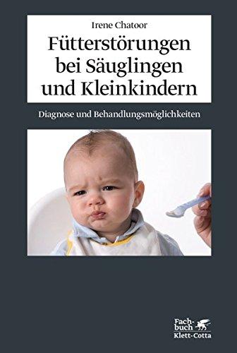 Fütterstörungen bei Säuglingen und Kleinkindern: Diagnose und Behandlungsmöglichkeiten Kleinkind-club