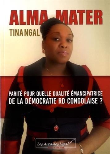 Alma Mater : Parité pour quelle dualité émancipatrice de la démocratie RD congolaise ?
