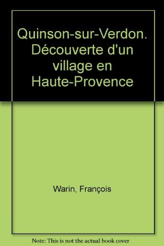 Quinson-sur-Verdon. Découverte d'un village en Haute-Provence par François Warin