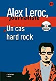 Un cas hard rock + CD (Alex Leroc Journaliste)