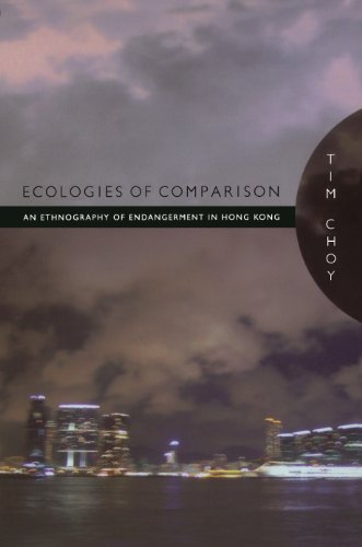 ecologies-of-comparison-an-ethnography-of-endangerment-in-hong-kong