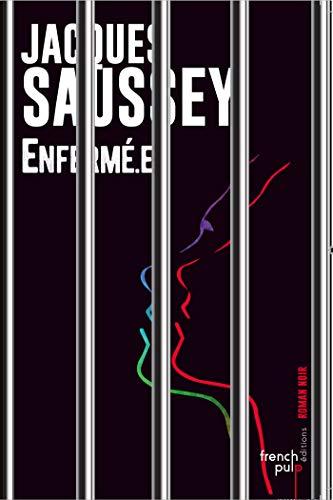 Enfermé.e - Jacques Saussey (2018)