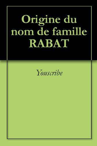 Origine du nom de famille RABAT (Oeuvres courtes) par Youscribe