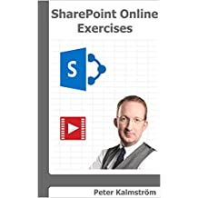 SharePoint Online Exercises: Step by step on how to create common business solutions (English Edition)