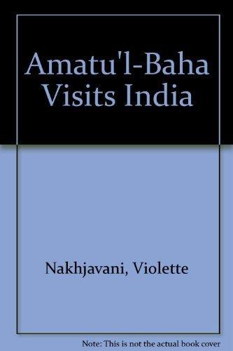 Amatu'l-Baha Visits India by Violette Nakhjavani (2002-08-31)